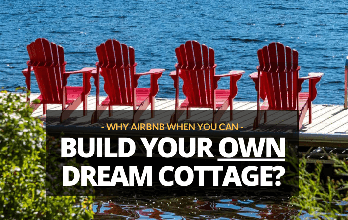 Leave Airbnb Behind And Build YOUR Own Dream Cottage