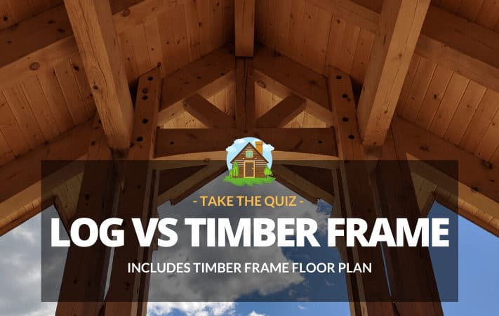 Logs vs. Timber Frame: Take the Quiz