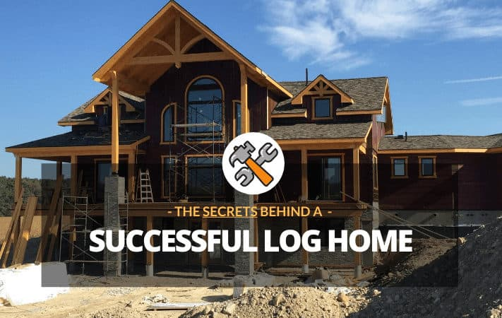 The Secrets Behind a Successful Log Home